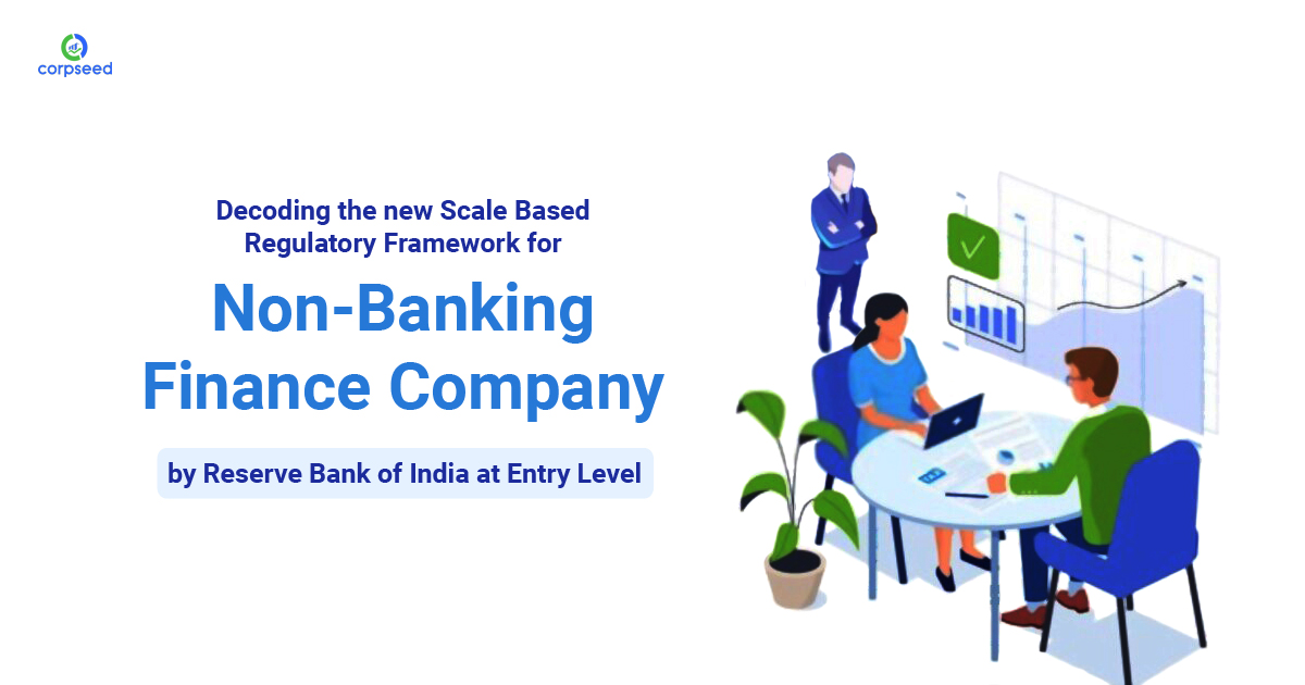 decoding-the-new-scale-based-regulatory-framework-for-non-banking-finance-company-by-reserve-bank-of-india-at-entry-level-corpseed.jpg